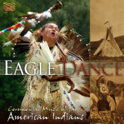 Eagle Dance : Ceremonial Music of the American Indians
